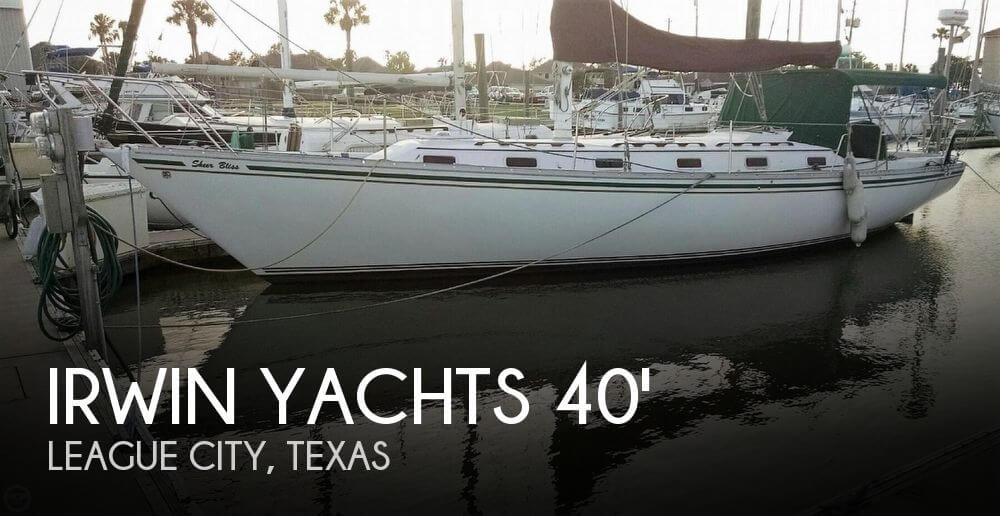 Used Sailboats For Sale in Texas by owner | 1982 Irwin Yachts 40 MK II