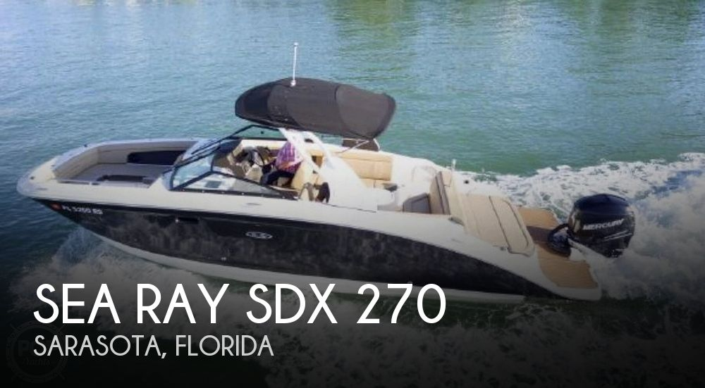 Used Deck Boats For Sale by owner | 2018 Sea Ray SDX 270