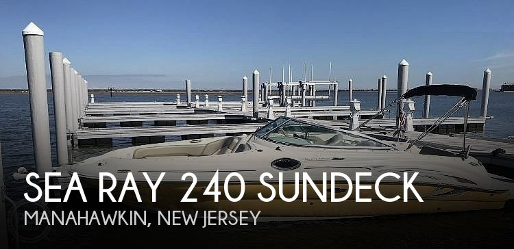 Used Sea Ray 240 sundeck Boats For Sale by owner | 2005 Sea Ray 240 Sundeck